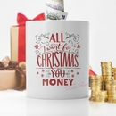 personalised all I want for Christmas ceramic money box
